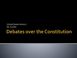 Debates over the Constitution
