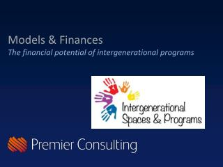 Models & Finances The financial potential of intergenerational  p rograms