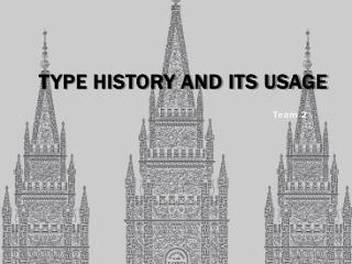 Type History and its usage