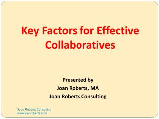 Key Factors  for Effective  Collaboratives
