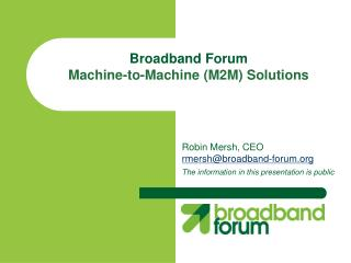 Broadband Forum  Machine-to-Machine (M2M) Solutions