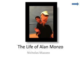 The Life of Alan  Monzo