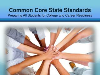 Common Core State Standards  Preparing All Students for College and Career Readiness