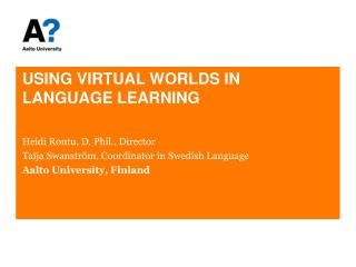 USING VIRTUAL WORLDS IN LANGUAGE LEARNING