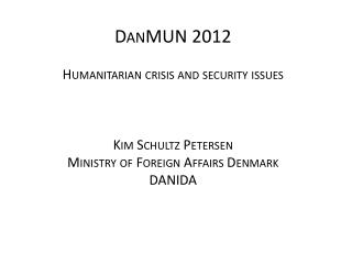 DanMUN  2012 Humanitarian crisis and security issues Kim Schultz Petersen