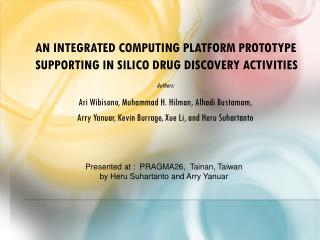 An Integrated Computing Platform Prototype Supporting In Silico Drug Discovery Activities