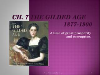Ch.  7 The Gilded Age  			1877-1900