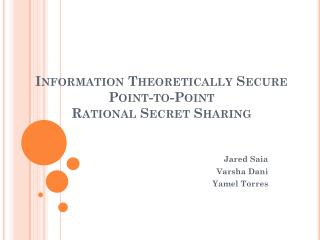Information Theoretically Secure Point-to-Point  Rational Secret Sharing