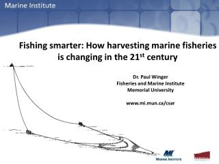 Fishing smarter: How harvesting marine fisheries is changing in the 21 st  century