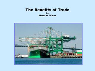 The Benefits of Trade by Elmer G. Wiens