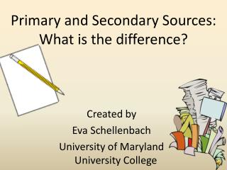 Primary and Secondary Sources: What  i s the difference?