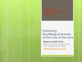 Positioning ELLs/bilingual learners at the core of the Core