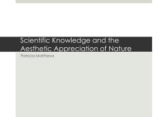 Scientific Knowledge and the Aesthetic Appreciation of Nature