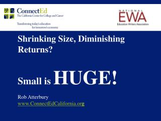 Shrinking Size, Diminishing Returns? Small is  HUGE!