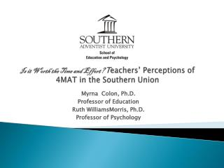 Is it Worth the Time and Effort?  T eachers' Perceptions of 4MAT in the Southern Union