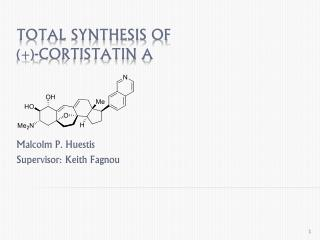 Total Synthesis of  (+)- Cortistatin  A