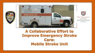 A Collaborative Effort to Improve Emergency Stroke Care: Mobile Stroke Unit