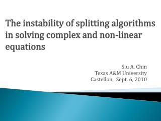 The instability of splitting algorithms in solving complex and non-linear equations
