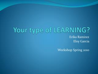 Your type of LEARNING?