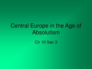 Central Europe in the Age of Absolutism