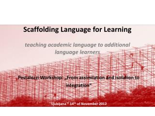 Scaffolding Language for Learning teaching academic language to additional language learners