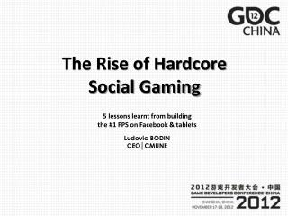 The Rise of Hardcore Social  Gaming