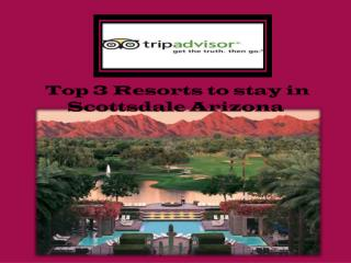 Top 3 Resorts to stay in Scottsdale Arizona