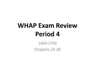 WHAP Exam  Review  Period  4