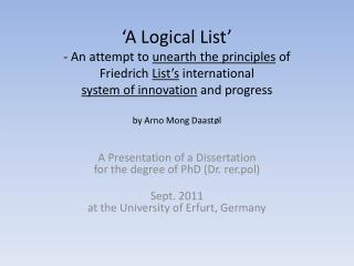 A Presentation of a Dissertation for the degree of PhD ( Dr. rer.pol )