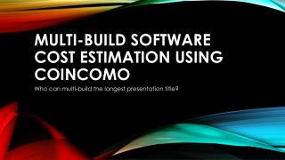Multi-Build Software Cost Estimation Using COINCOMO