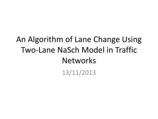 An Algorithm of Lane Change Using Two-Lane  NaSch  Model in Traffic Networks