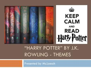 """Harry Potter"" by J.K. Rowling - themes"