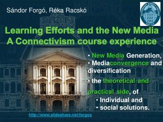 Learning Efforts and the New Media  A Connectivism course experience