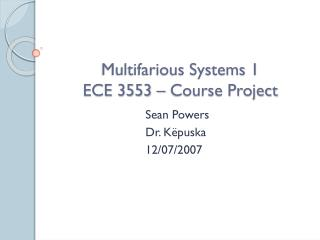 Multifarious Systems 1 ECE 3553 – Course Project