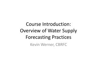 Course Introduction: Overview of Water Supply Forecasting Practices