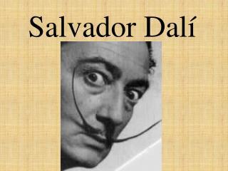 Salvador Dal í