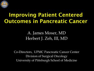 Improving Patient Centered Outcomes in Pancreatic Cancer
