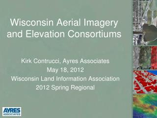 Wisconsin  Aerial Imagery and Elevation Consortiums