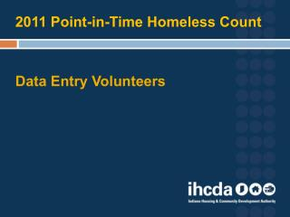 2011 Point-in-Time Homeless Count Data Entry Volunteers