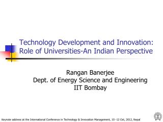 Technology Development and Innovation: Role of Universities-An Indian Perspective