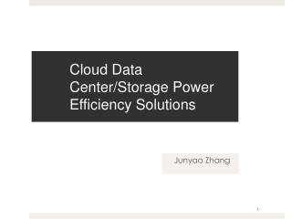 Cloud Data Center/Storage Power Efficiency Solutions