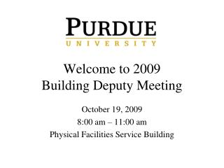 Welcome to 2009 Building Deputy Meeting