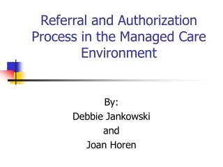 Referral and Authorization Process in the Managed Care Environment