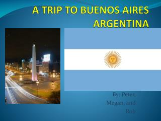 A TRIP TO BUENOS AIRES ARGENTINA