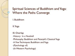 Spiritual Sciences of Buddhism and Yoga: Where the Paths Converge