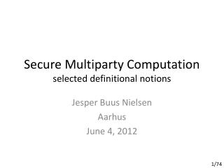 Secure Multiparty Computation s elected definitional notions