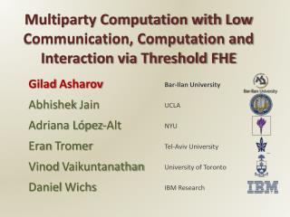 Multiparty Computation with Low Communication, Computation and Interaction via Threshold FHE