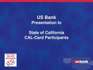 US Bank Presentation to State of California CAL-Card Participants