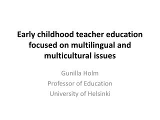 Early childhood teacher education focused on multilingual and multicultural issues