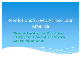Revolutions Sweep Across Latin America
